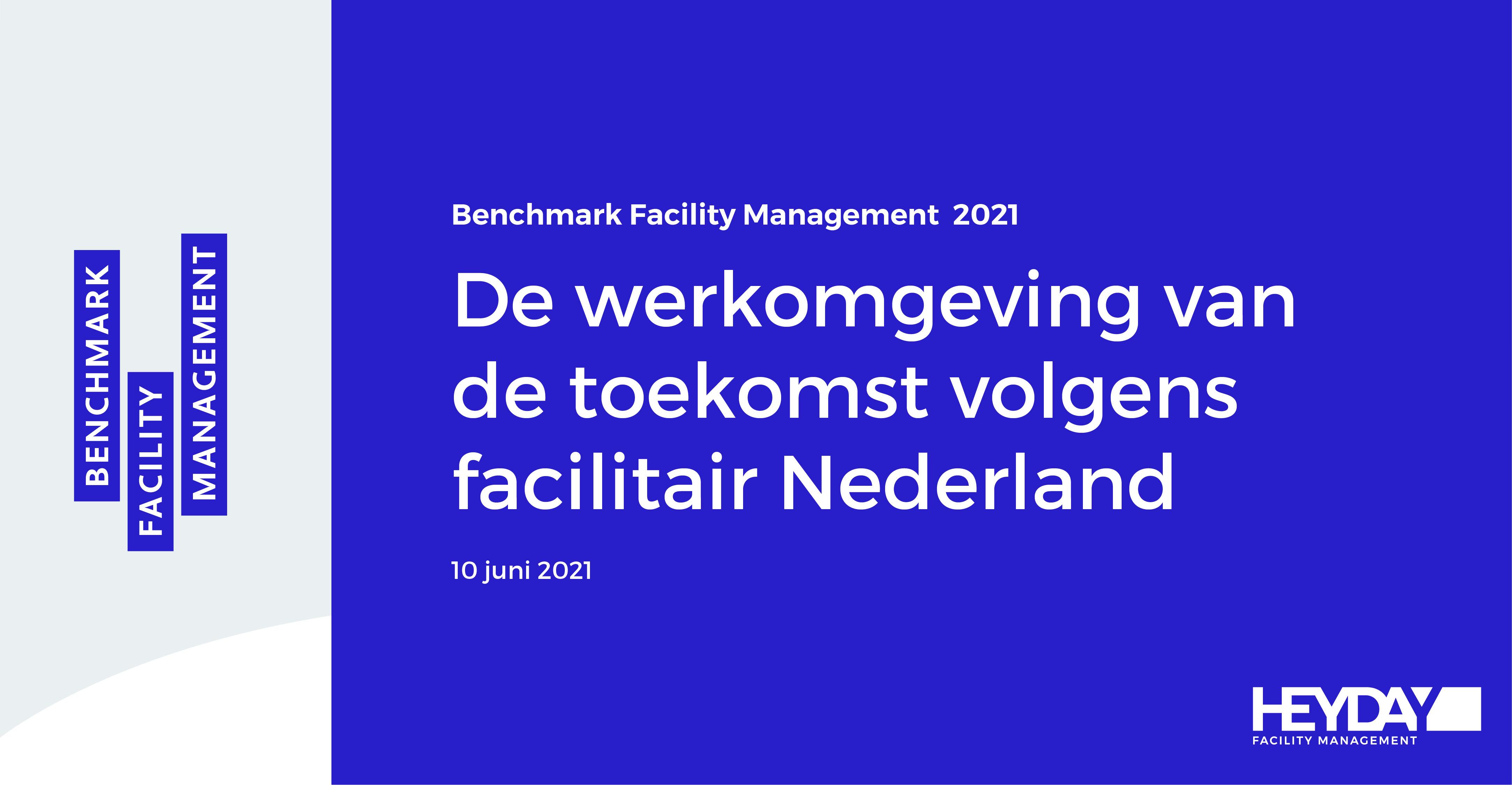 HEYDAY lanceert Benchmark Facility Management 2021 met als thema 'De werkomgeving van de toekomst'